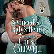 Seduced By a Lady's Heart: Lords of Honor Book 1 | Christi Caldwell