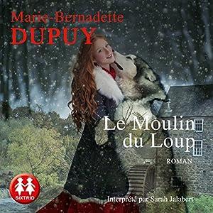 Le Moulin du loup (La Saga du Moulin du loup 1) | Livre audio