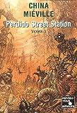 Perdido Street Station - Tome 2