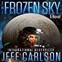 The Frozen Sky: The Novel (       UNABRIDGED) by Jeff Carlson Narrated by Darrin Revitz