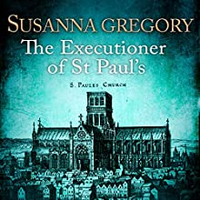 The Executioner of St Paul's Audiobook by Susanna Gregory Narrated by Gordon Griffin