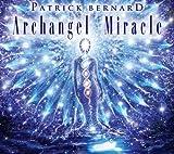 echange, troc Patrick Bernard - Archangel Miracle