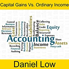 Capital Gains vs Ordinary Income | Livre audio Auteur(s) : Daniel Low Narrateur(s) : Daniel Low