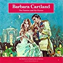 The Passion and the Flower (       UNABRIDGED) by Barbara Cartland Narrated by Barbara Cartland