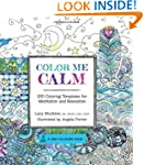 Color Me Calm: 100 Coloring Templates...