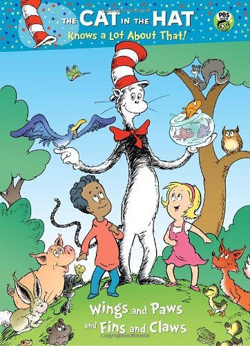 Wings and Paws and Fins and Claws (The Cat in the Hat Knows a Lot About That) (CITH Knows a Lot About That)