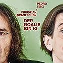 Der Goalie bin ig Hörbuch von Christian Brantschen, Pedro Lenz Gesprochen von: Christian Brantschen, Pedro Lenz