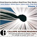 Great American Authors Read from Their Works, Volume 1: Great 20th-Century Authors Read from Their Works |  Calliope Author Readings,James Baldwin,William Styron,James Jones,Philip Roth