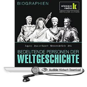 Bedeutende Personen der Weltgeschichte: Augustus / Jesus von Nazareth / Konstantin der Gro�e / Attila