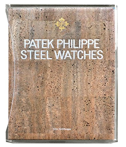 patek-philippe-steel-watches-by-john-goldberger-special-edition-1-sep-2013-hardcover