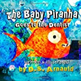 img - for The Baby Piranha Goes to the Dentist book / textbook / text book