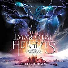 The Immortal Heights (       UNABRIDGED) by Sherry Thomas Narrated by Philip Battley
