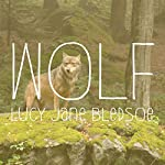 Wolf | Lucy Jane Bledsoe