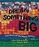 Dianna Hutts Aston Dream Something Big