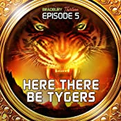 Here There Be Tygers (Dramatized): Bradbury Thirteen: Episode 5 | [Ray Bradbury]