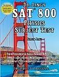 Dr. Jang's SAT 800* Physics Subject Test