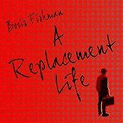 A Replacement Life | [Boris Fishman]