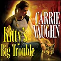 Kitty's Big Trouble: Kitty Norville, Book 9 Audiobook by Carrie Vaughn Narrated by Marguerite Gavin