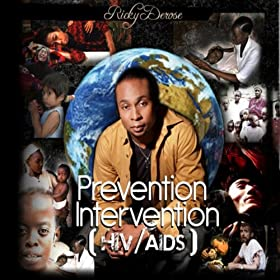Prevention, Intervention (Hiv/Aids) [Explicit]: Rickyderose: MP3 Downloads