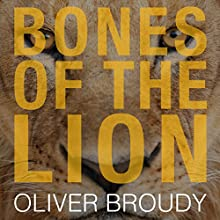 Bones of the Lion: Selling the George Plimpton Papers Audiobook by Oliver Broudy Narrated by James Edward Thomas