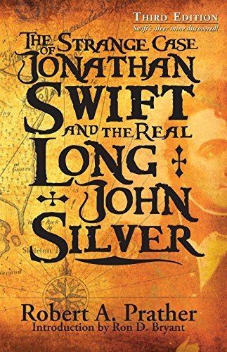the-strange-case-of-jonathan-swift-and-the-real-long-john-silver-third-edition-swifts-silver-mine-di