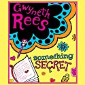 Something Secret Audiobook by Gwyneth Rees Narrated by Sophie Aldred