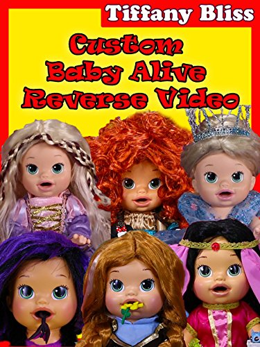 Baby Alive Custom Princess Dolls Throw Up Play-Doh Reverse Video