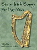 img - for Sixty Irish Songs for High Voice (Dover Song Collections) book / textbook / text book