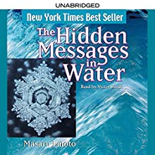 The Hidden Messages in Water | Livre audio Auteur(s) : Masaru Emoto Narrateur(s) : Victor Slezak