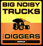 Chronicle Books Big Noisy Trucks and Diggers (Caterpillar)