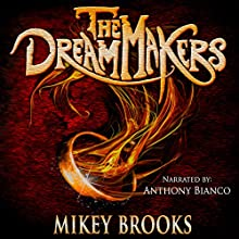 The Dream Makers: The Dream Keeper Chronicles, Volume 3 (       UNABRIDGED) by Mikey Brooks Narrated by Anthony Bianco