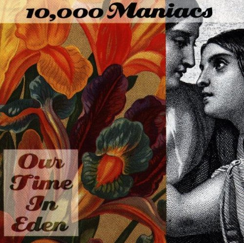 10000 Maniacs - Our Time In Eden - Zortam Music