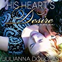 His Heart's Desire: Loving Hearts, Book 1 Audiobook by Julianna Douglas Narrated by Melissa Sternenberg