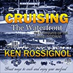 Cruising the Waterfront: Restaurants of Lower Potomac River | Ken Rossignol