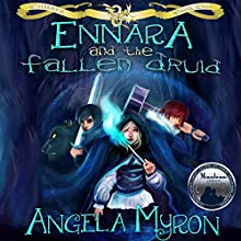 Ennara and the Fallen Druid (       UNABRIDGED) by Angela Myron Narrated by Crystal Marcano