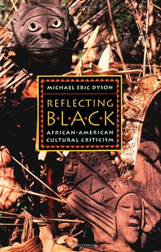 Reflecting Black: African-American Cultural Criticism (American Culture)