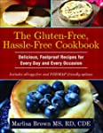 The Gluten-Free, Hassle Free Cookbook...
