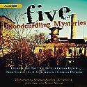 Five Bloodcurdling Mysteries Audiobook by Charles Dickens, Bram Stoker, Sir Arthur Conan Doyle, Edgar Allan Poe Narrated by Simon Vance, John Lee, Bill Wallis, Bronson Pinchot