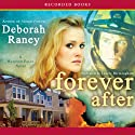 Forever After (       UNABRIDGED) by Deborah Raney Narrated by Laurie Birmingham