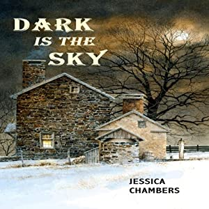 Dark Is the Sky | [Jessica Chambers]