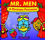 Mr. Men A Christmas Pantomime (Mr. Men & Little Miss Celebrations) Roger Hargreaves
