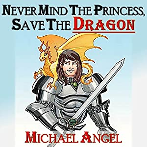Never Mind the Princess, Save the *Dragon* Audiobook