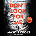 Don't Look for Me: Carter Blake, Book 4 Audiobook by Mason Cross Narrated by Eric Meyers