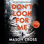 Don't Look for Me: Carter Blake, Book 4 | Mason Cross