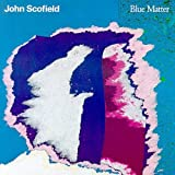 Blue Matter by Scofield, John [Music CD]