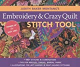 Judith Baker Montano's Embroidery & Crazy Quilt Stitch Tool: 180+ Stitches & Combinations - Tips for Needles, Thread, Ribbon, Fabric - Left- & Right-Handed Illustrations (1571205330) by Montano, Judith Baker