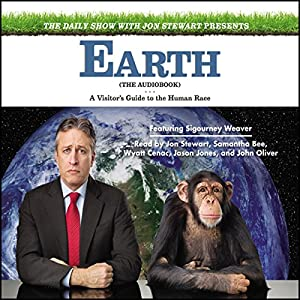 The Daily Show with Jon Stewart Presents Earth (The Audiobook) Audiobook