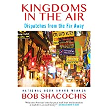 Kingdoms in the Air: Dispatches from the Far Away Audiobook by Bob Shacochis Narrated by P. J. Ochlan