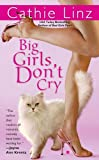 Cathie Linz Big Girls Don'T Cry (Berkley Sensation)