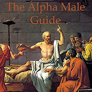 The Alpha Male Guide Audiobook